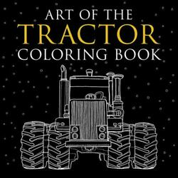 Art Of The Tractor Coloring Book Ready-to-color Drawings Of John Deere...