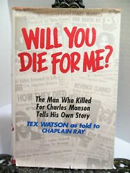 Will You Die For Me By Tex Watson A Charles Manson Family Member True Crime Hbdj