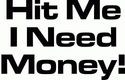 Hit Me I Need Money - Place On Car Vinyl Decal Your Color Choice Sticker