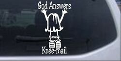 God Answers Knee-mail Girl Car Or Truck Window Laptop Decal Sticker