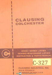 Clausing Colchester 13, 8000 Series Lathes, Instruction And Parts Manual 1980