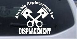 No Replacement For Displacement Solid Pistons Car Truck Window Decal Sticker