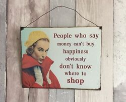 Retro 1950#x27;s Humour Wall Metal Sign Vintage #x27;Money Can#x27;t Buy Happiness...#x27;