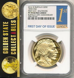 2016 W $50 GOLD BUFFALO  NGC PF 70 FIRST DAY BALTIMORE RELEASES 10TH ANNIV.+ OGP