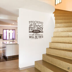 Stocking Or Bare Feet Only Vinyl Wall Decal Quote Fits Entryway/foyer +more L213
