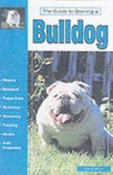 NEW - The Guide to Owning a Bulldog by Adamson Eve