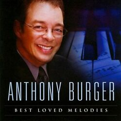 Best Loved Melodies By Anthony Burger Cd, Oct-2010, Spring Hill Music