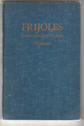 Frijoles. A Hidden Valley In The New World. By J.w. Hendron- New Mexico History