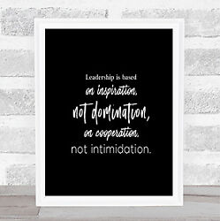 Leadership Is Based Quote Print Black And White