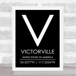 Victorville United States Of America Coordinates Black And White Quote Print