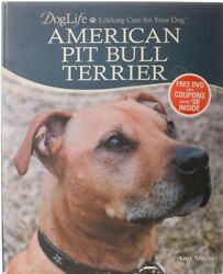 American Pit Bull Terrier - Life Long Care for Your Dog by Amy Shojai