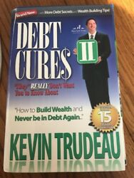 Debt Cures Ii They Really Don't Want You To Know About By Kevin Trudeau...