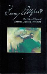 Barney Oldfield The Life And Times Of America's Legendary Speed King 2002 1st