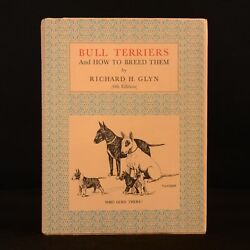 1950 Bull Terriers And How To Breed Them Richard Glyn Illustrated
