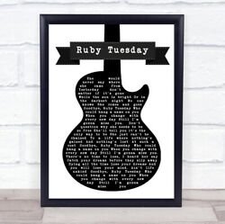 Ruby Tuesday Black White Guitar Song Lyric Quote Print