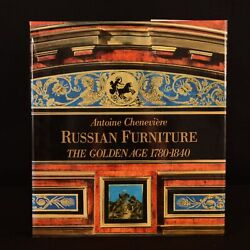 1988 Russian Furniture The Golden Age 1780-1840 Cheneviere First Edition Illustr
