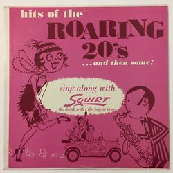 Sing Along With Squirt Soda Hits Of The Roaring 20's Vinyl Lp Mark 56 Records