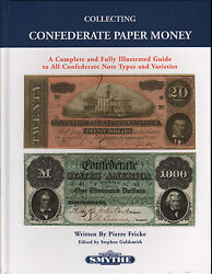 Collecting Confederate Paper Money Guide To Note Types + Varieties By Fricke