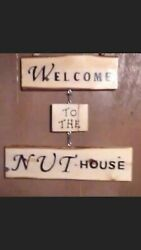 Welcome To The Nut House Solid Wood Decor