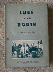 1949 Lure Of The North Richard Finnie Canadian Arctic Exploration Illustrated Hc