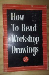 Vintage How To Read Workshop Drawings By W Longland Revised By E W Twining 1969