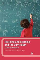 Teaching And Learning And The Curriculum A Critical Introduction, Mufti, Emmanu