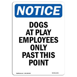 Osha Notice - Dogs At Play Employees Only Past Sign | Heavy Duty Sign Or Label