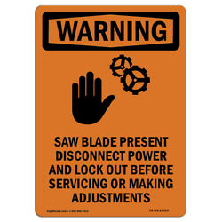 Osha Warning Sign - Saw Blade Present With Symbol| �made In The Usa