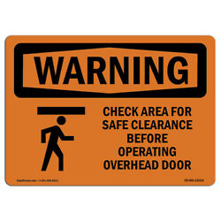 Osha Warning Sign - Check Area For Safe Clearance With Symbol| Andnbspmade In The Usa