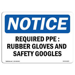 Osha Notice - Required Ppe Rubber Gloves And Safety Goggles Sign   Heavy Duty