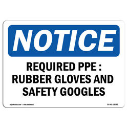 Osha Notice - Required Ppe Rubber Gloves And Safety Goggles Sign | Heavy Duty