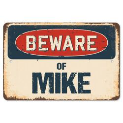 Beware Of Mike Rustic Sign Signmission Classic Rust Wall Plaque Decoration
