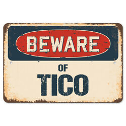 Beware Of Tico Rustic Sign Signmission Classic Rust Wall Plaque Decoration