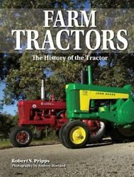 Farm Tractors The History Of The Tractor By Robert N. Pripps 2010 Hardcover