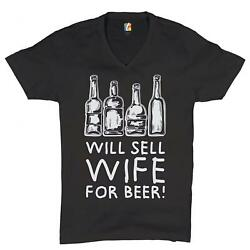 Will Sell Wife For Beer V-neck T-shirt Funny Fatherand039s Day Tired Dad Tee