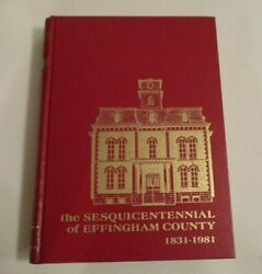 1982 Sesquicentennial Of Effingham County Il By Larry Francis Banbury H/c