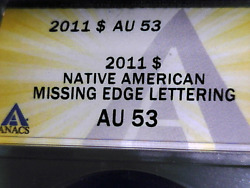 New Error Very Rare Freshly Graded 2011 Native American Dollar With Missing Edge