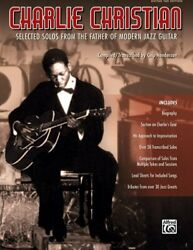 Charlie Christian Selected Solos From The Father Of Modern Jazz Guitar