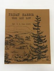 Friday Harbor Then And Now By F.h. Van Cleve - Washington State 1979 Pb