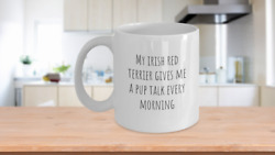 My Irish Red Terrier gives me a pup talk every morning cute dog lover coffee cup