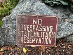 Vintage Heavy Metal Embossed No Trespassing State Military Reservation Sign