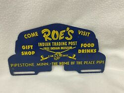 Vntg Original Roeand039s Indian Trading Post Pipestone Minnesota License Plate Topper