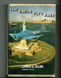 1983 James G. Allan The Eagle Flys Free Autographed Ltd Ed Confederate Air Force