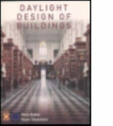 Daylight Design Of Buildings By Koen Steemers, Nick Baker And James Brian...