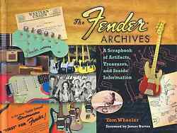 The Fender Archives - A Scrapbook Of Artifacts Treasures And Inside Informa...