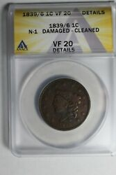 1839/6 Large Cent N-1 Vf 20 Cleaned Anacs