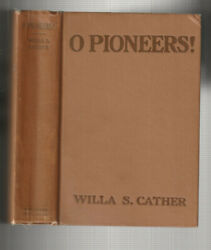 O Pioneers. By Willa Sibert Cather.  Houghton Mifflin 1913- Early Edition- Read