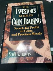 Scott Travers 1990. The Investors Guide To Coin Trading. Secret For Profits..