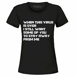 When This Virus Is Over Women#x27;s T Shirt Funny 2020 Social Distancing Shirts $9.95
