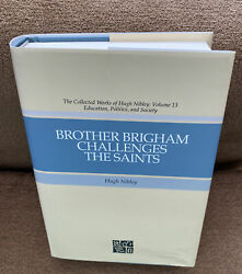 Collected Works Of Hugh Nibley Brother Brigham Challenges The Saints 45.99